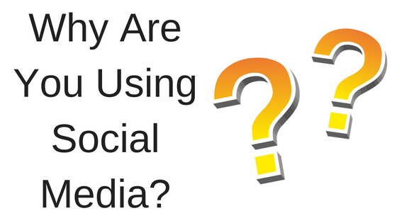Why Are You Using Social Media-