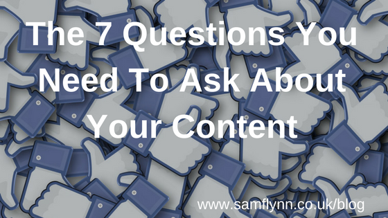 The 7 Questions You Need To Ask About Your Content