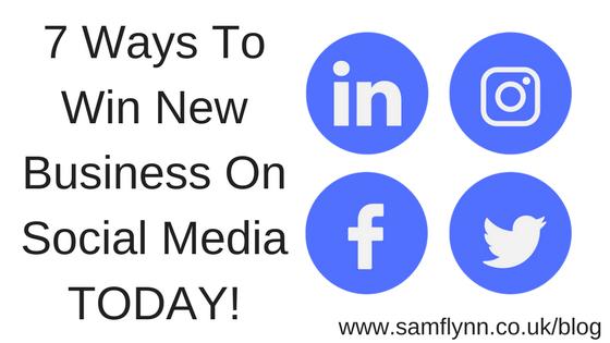 7 Ways To Win New Business On Social Media TODAY!